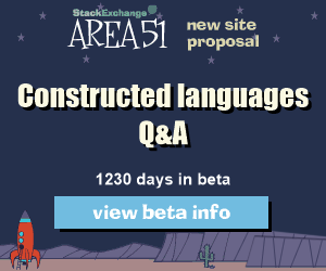 Stack Exchange Q&A site proposal: Constructed languages