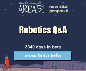 Stack Exchange Q&A site proposal: Robotics