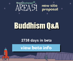 Stack Exchange Q&A site proposal: Buddhism