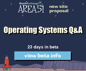 Stack Exchange Q&A site proposal: Operating Systems
