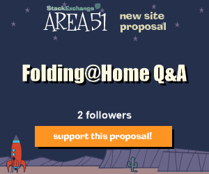 Stack Exchange Q&A site proposal: Folding@Home
