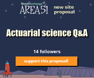 Stack Exchange Q&A site proposal: Actuarial science