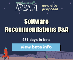 Stack Exchange Q&A site proposal: Software Recommendations