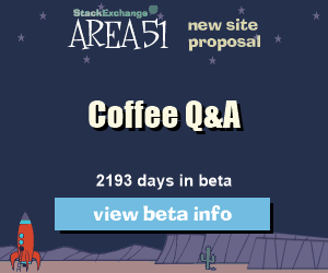 Stack Exchange Q&A site proposal: Coffee