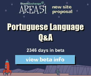 Stack Exchange Q&A site proposal: Portuguese Language