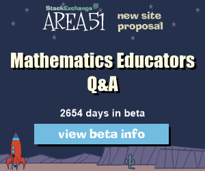 Stack Exchange Q&A site proposal: Mathematics Learning, Studying, and Education