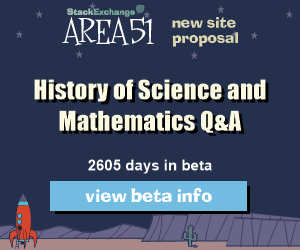 Stack Exchange Q&A  beta site: History of Science and Mathematics