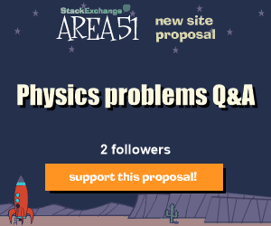 Stack Exchange Q&A site proposal: Physics problems
