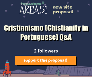 Stack Exchange Q&A site proposal: Cristianismo (Chistianity in Portuguese)