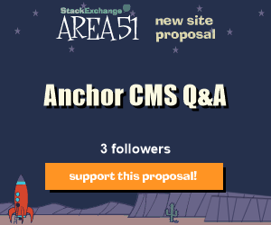 Stack Exchange Q&A site proposal: Anchor CMS