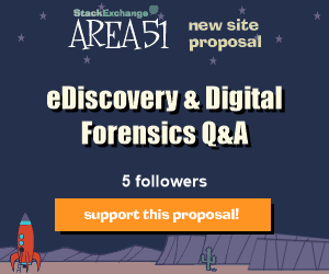 Stack Exchange Q&A site proposal: eDiscovery & Digital Forensics