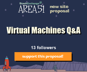 Stack Exchange Q&A site proposal: Virtual Machines