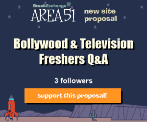 Stack Exchange Q&A site proposal: Bollywood & Television Freshers