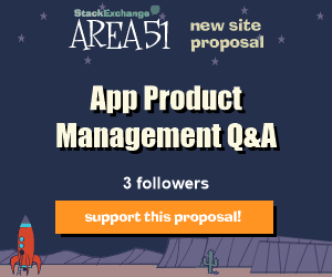 Stack Exchange Q&A site proposal: App Product Management